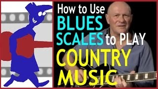 How to use blues scales to play country music