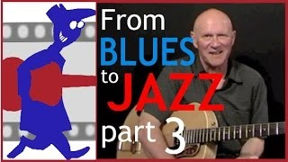 From Blues to Jazz (Part 3)