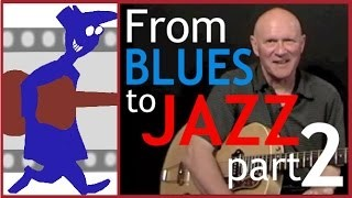 How to get from Blues to Jazz - Part 2