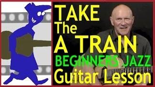 Jazz Guitar Beginners - Take the A Train