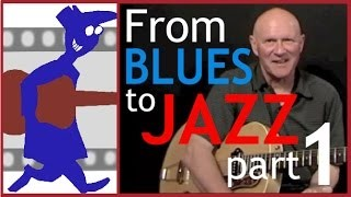 How to get from Blues to Jazz - Part 1