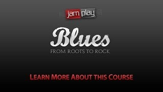 Blues Roots to Rock - A 10 Week Live Course on JamPlay