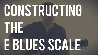 Constructing the E Blues Scale | TB083
