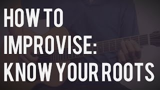 How to Improvise:  Step 1 - Know Your Roots (TB066)