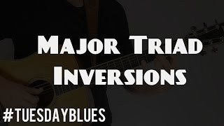 Guitar Lesson: Major Triad Inversions and How to Use Them | Tuesday Blues #027