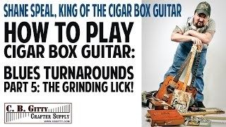 How to Play Cigar Box Guitar - Blues Turnarounds Pt 5: The Grinding Lick