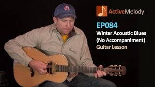 Winter Blues - Acoustic Blues Guitar Lesson (with a pick) - EP084