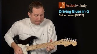 Driving Blues Guitar Lesson in G (Rhythm and Lead) - EP126