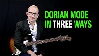 Dorian Mode in 3 ways