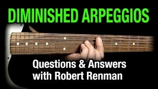 Diminished Arpeggios - Q & A with Robert Renman