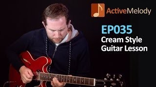 Cream Guitar Lesson - Eric Clapton Style Blues Lead - EP035
