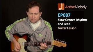 Slow Groove – Rhythm and Lead Fills Guitar Lesson – EP087