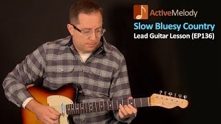Slow, Bluesy Country Lead Guitar Lesson – EP136