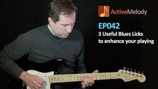 3 Useful Blues Licks (in 2 Octaves) - Guitar Lesson - EP042