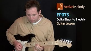 Playing Delta Blues on Electric (With Band) – Guitar Lesson – EP075