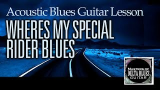 Acoustic Blues Guitar Lesson: Wheres My Special Rider by Kevin Duggan