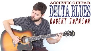Acoustic Delta Blues - Estilo Robert Johnson - Guitarra Blues