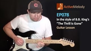 BB King - Thrill Is Gone Style Guitar Lesson, Slow Blues - EP078