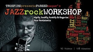Jazz Rock Workshop - #1 Introduction - Jazz Guitar Lessons - Fareed Haque