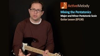 Learn how to mix the major and minor pentatonic scales - Guitar Lesson - EP130