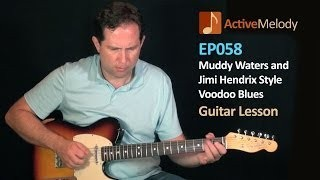 Muddy Waters, Jimi Hendrix Style Voodoo Blues Guitar Lesson - EP058