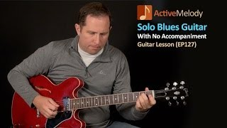 Solo Blues Guitar Lesson in A (12 Bar Blues Guitar Lesson) – EP127