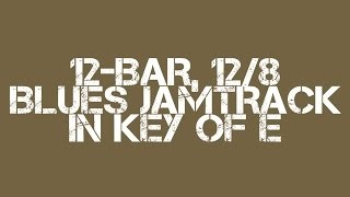 12 Bar 12/8 Blues Jamtrack in Key of E - with chord chart