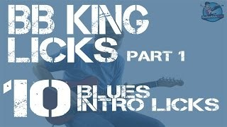 10 BB King Guitar Licks Part 1 - 10 Intro Licks for 12 Bar Blues with Tabs