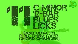 11 C Minor Blues Licks with Tabs - And How to Play Over a Minor Key 12-Bar Blues