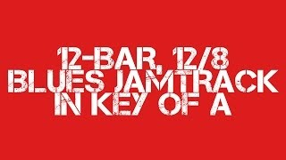12 Bar 12/8 Blues Jamtrack in Key of A - with chord chart
