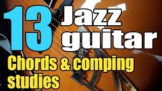 Jazz guitar chords and comping - 13 exercises