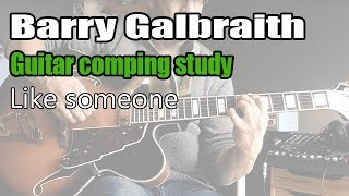 Barry Galbraith jazz guitar study - Like someone - Comping with bass lines