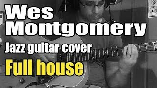 Wes Montgomery guitar cover - Full house