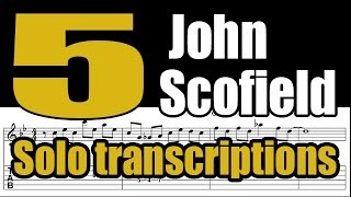5 John Scofield solo transcriptions with tabs - Jazz guitar lesson