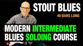 Stout Blues Overview - 48 Bars Long Blues Solo Course