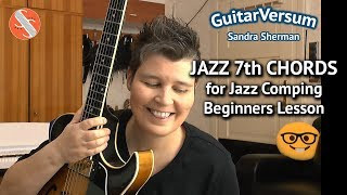 JAZZ CHORDS Guitar Lesson - 7th CHORDS +  Theory + Practicing Tips