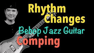 Rhythm Changes (Bb) - Comping - Bebop Jazz Guitar Lesson by Achim Kohl
