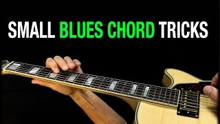 Small Blues Chord Tricks - for lead & rhythm guitar