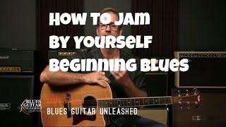 Acoustic Blues Guitar - How To Jam Alone As A Beginner