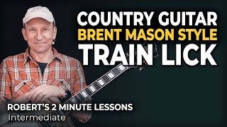 Country Picking Brent Mason Style Train Lick - Robert's 2 Minute Lessons (31)