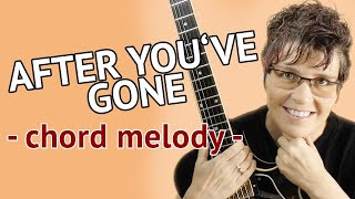 AFTER YOU'VE GONE - Guitar Lesson - Chord Melody Jazz Guitar Tutorial