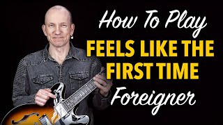 """How to play """"Feels Like The First Time"""""""