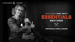 Sheryl Bailey's Essentials: Bebop Etudes - Intro - Jazz Guitar Lessons