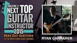 Ryan Carraher - Lesson #1 - TrueFire's Next Top Guitar Instructor