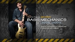 Bass Mechanics: Crucial Groove - Introduction - Andy Irvine