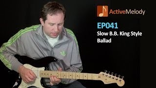 BB King Style Guitar Lesson - Slow Blues Ballad - EP041